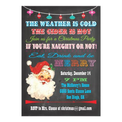 The weather is cold, The cider is hot, Join us for a Christmas party, If you're naughty or not! - Fun, Retro Christmas Party Invitation