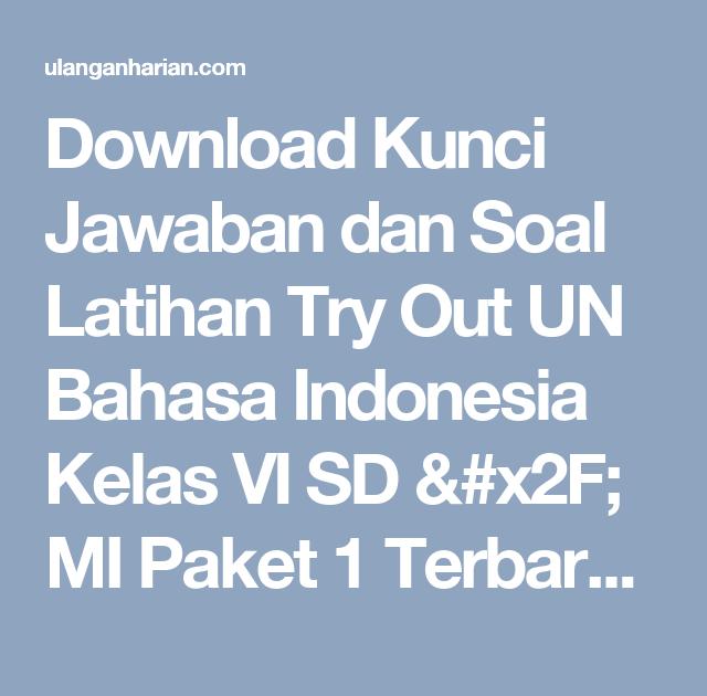 Contoh Soal Bahasa Indonesia Kelas 6 Dan Jawabannya Komplit