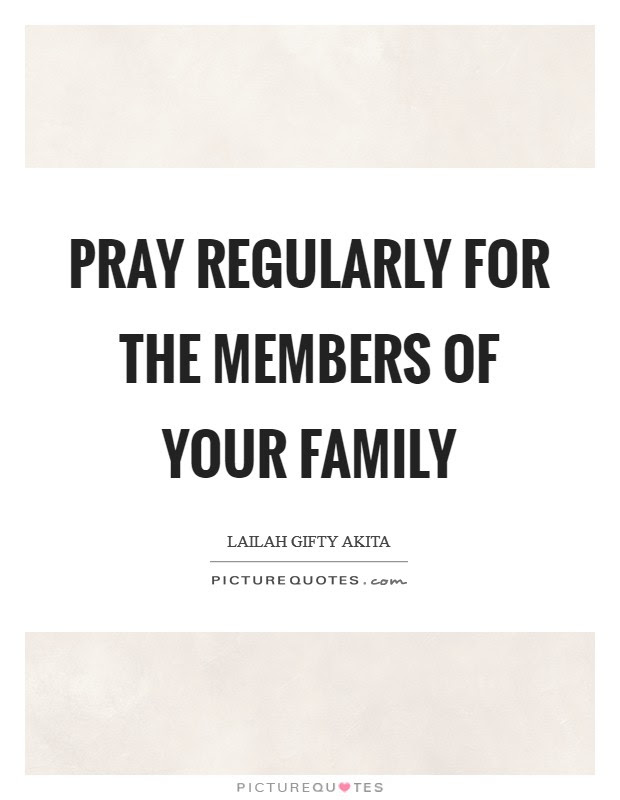 Pray Regularly For The Members Of Your Family Picture Quotes