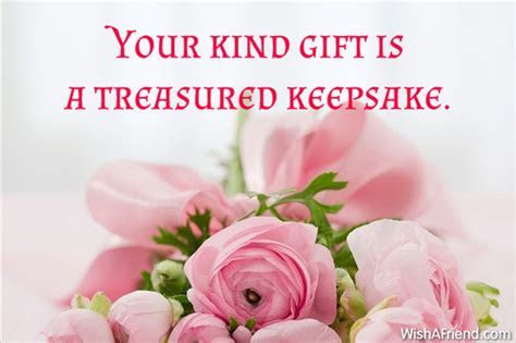 Your kind gift is a treasured, Thank You Notes For Gifts