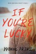Title: If You're Lucky, Author: Yvonne Prinz