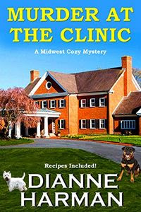 Murder at the Clinic by Dianne Harman