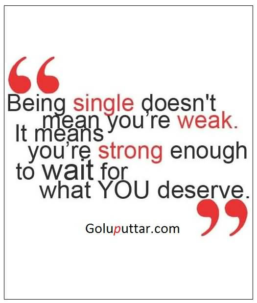 Best Being Single Quote It Mean You Are Power To Wait What You