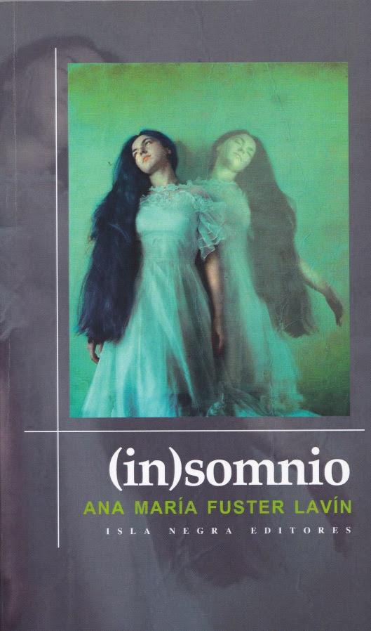 Ana María Fuster Lavín, (In)somnio. San Juan/Santo Domingo: Isla Negra Editores (2012).