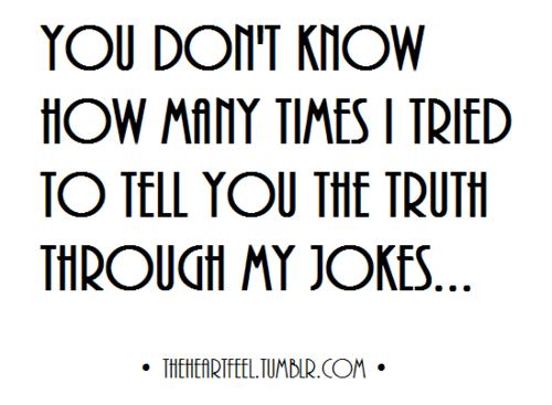 Quotes About Serious Jokes 41 Quotes