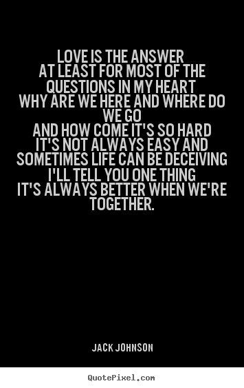 Quotes About Love Is The Answer 148 Quotes