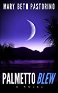 Palmetto Blew by Mary Beth Pastorino
