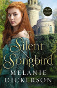 Title: The Silent Songbird, Author: Melanie Dickerson