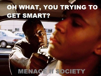 Menace To Society Quote Quote Number 684120 Picture Quotes