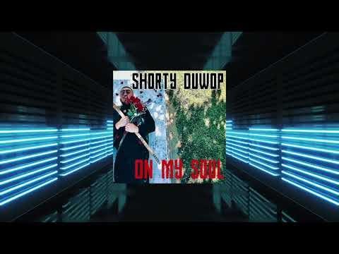 "Shorty DuWop – ""On My Soul"""