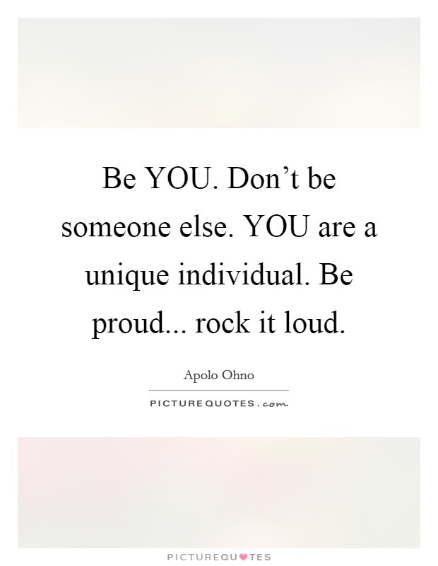 You Are Unique Quotes Sayings You Are Unique Picture Quotes