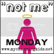 Mckmama- Not Me Monday