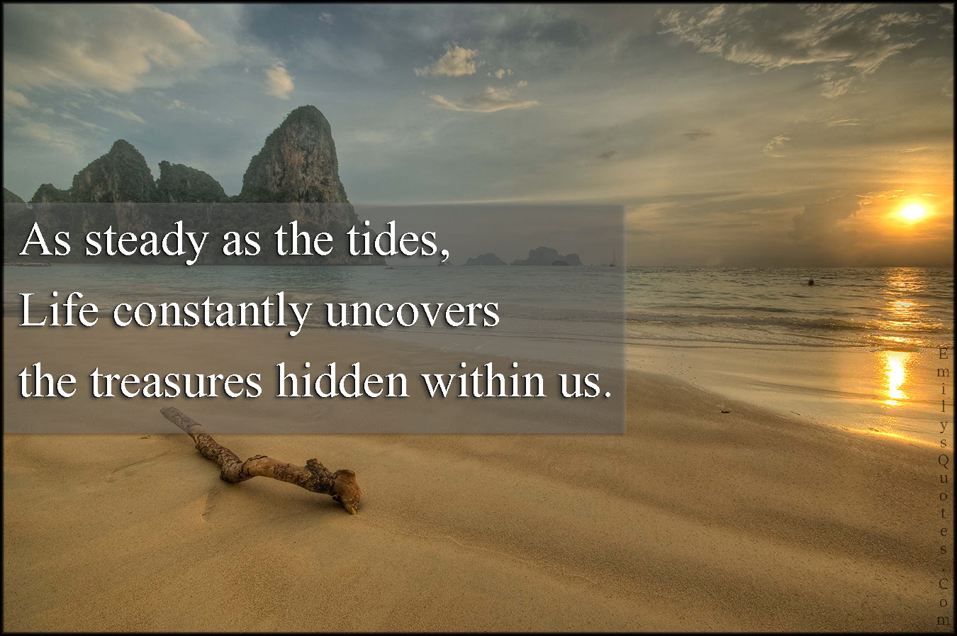 As Steady As The Tides Life Constantly Uncovers The Treasures