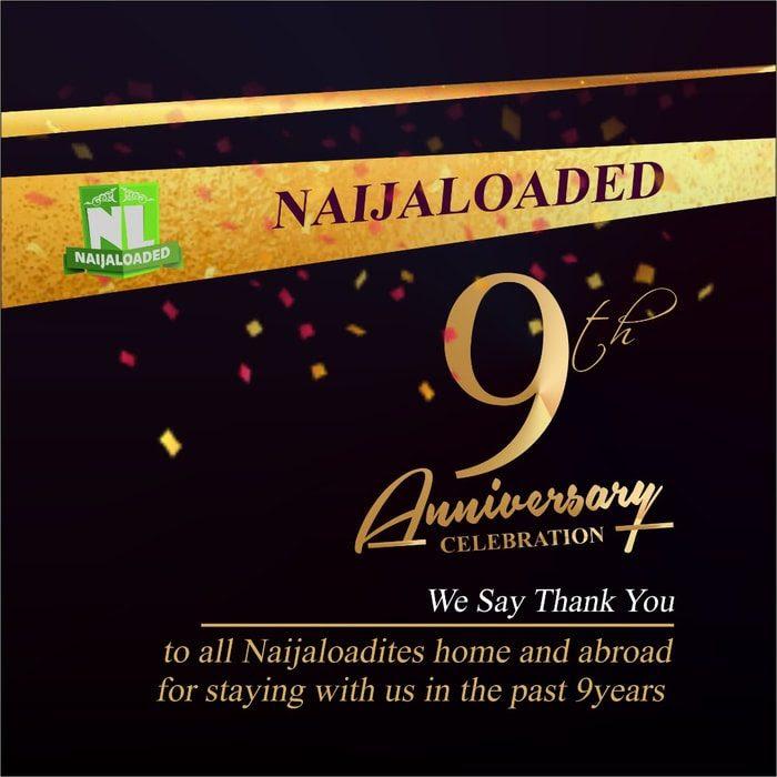 Congratulations Happy 9th Year Anniversary To Naijaloaded Drop