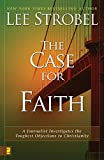 Lee Strobel - The Case for Faith: A Journalist Investigates the Toughest ...