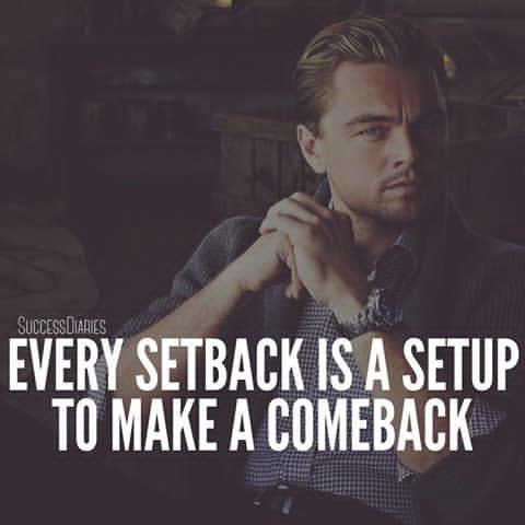 Every Setback Is A Setup To Make A Comeback Pictures Photos And