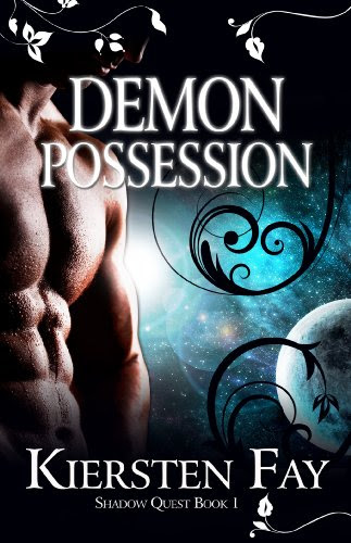 Demon Possession (Shadow Quest Book 1) by Kiersten Fay