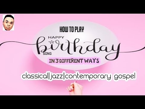How to play happy birthday song in 3(three) different ways