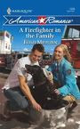 A Firefigher in the Family by Trish Milburn