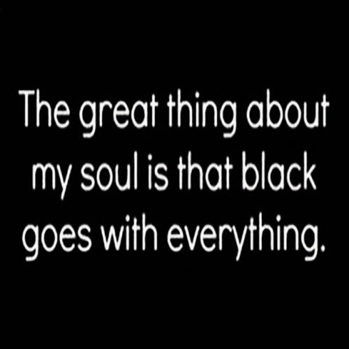 Quote Quotes Black Soul Thoughts Darkness Goth Gothic Gloomy Nu Goth