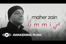 Lirik Lagu dan Terjemahan Ummi (Mother) - Maher Zain | ماهر زين - أمي