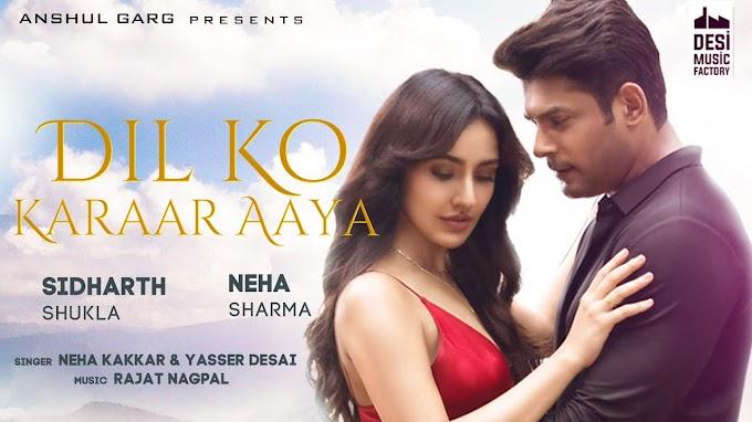 Dil Ko Karaar Aaya Hindi lyrics in English | Neha Kakkar & Yaseer Desai | Anshul Garg
