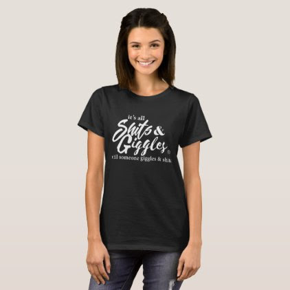 SHTS AND GIGGLES T-Shirt