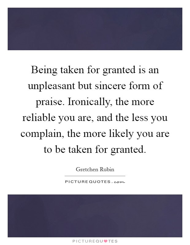 Quotes About Being Taken Granted