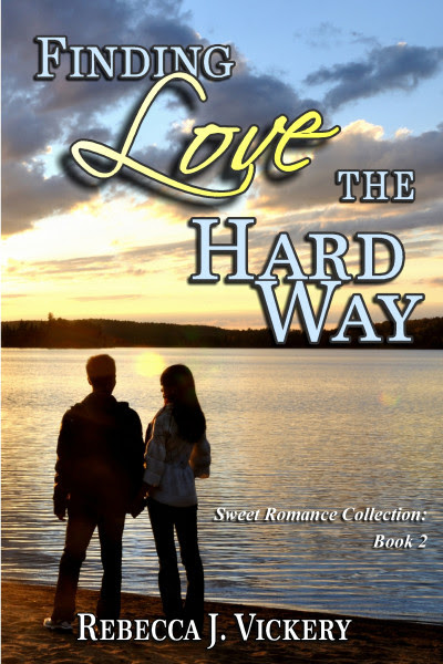 Finding Love the Hard Way: Sweet Romance Collection: Book 2 by Rebecca JVickery