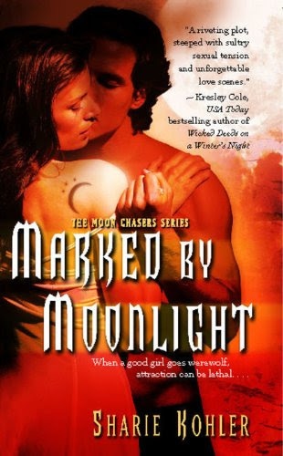 Marked by Moonlight (Moon Chasers, Book 1) by Sharie Kohler