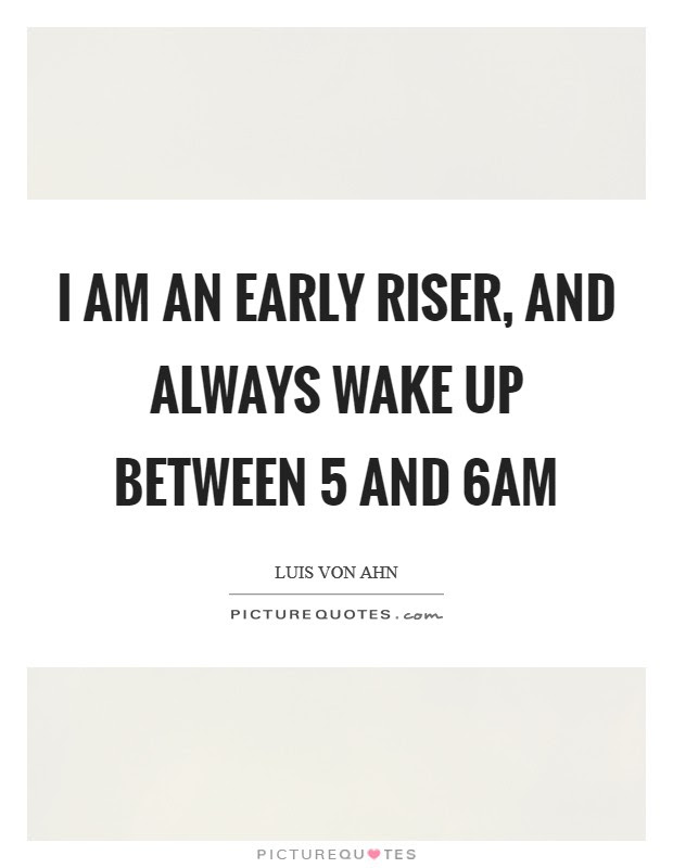 Wake Up Early Quotes Sayings Wake Up Early Picture Quotes