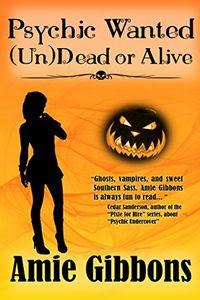 Psychic Wanted (Un)Dead or Alive by Amie Gibbons