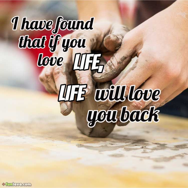 I Love My Life Quotes For Your Inspiration