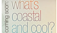 coming soon: what's coastal and cool?