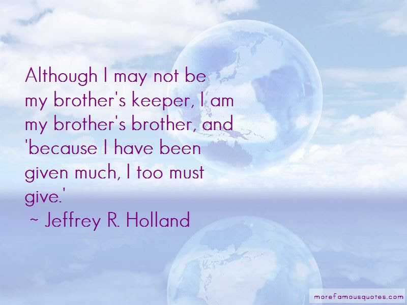 Quotes About My Brother Keeper Top 13 My Brother Keeper Quotes From