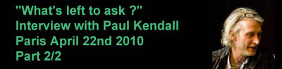 Part 2 of  the interview with Paul Kendall
