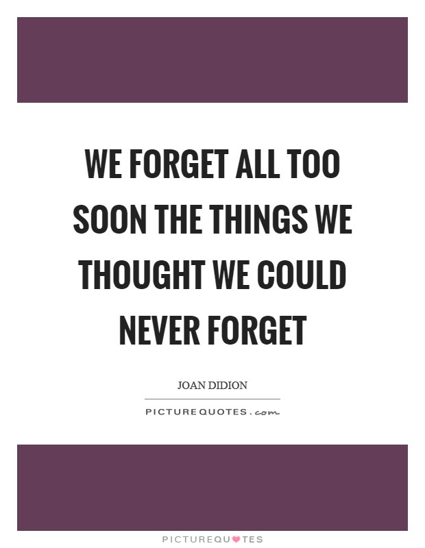 Forgetting Things Quotes Sayings Forgetting Things Picture Quotes