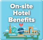 On-site Hotel Benefits