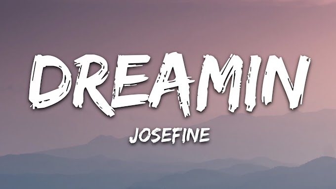 Josefine - Dreamin' (Lyrics)