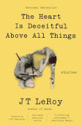 Title: The Heart Is Deceitful Above All Things: Stories, Author: JT LeRoy