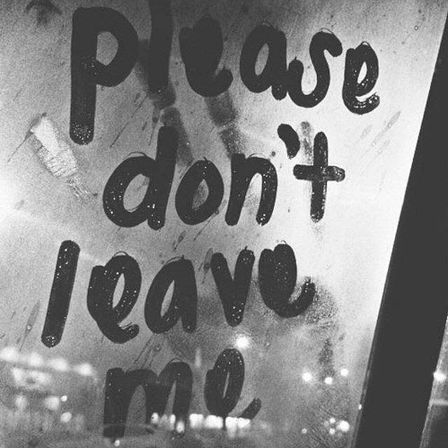 Baby Dont Leave Me Quotes