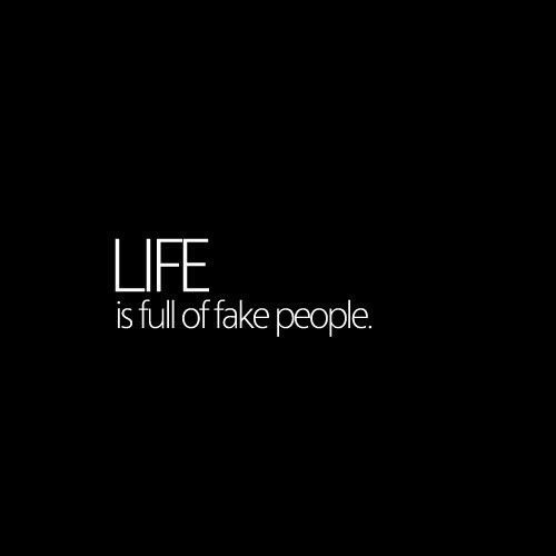 Life Full Of Fake People Pictures Photos And Images For Facebook