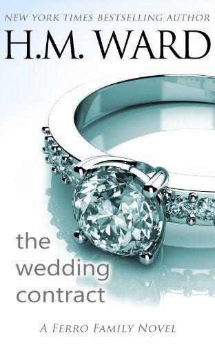 The Wedding Contract (A Ferro Family Novel) by H.M. Ward, http://www.amazon.com/dp/B00K9ZMIOM/ref=cm_sw_r_pi_dp_3QoCtb1X8Z6BV