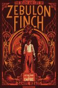 Title: At the Edge of Empire (The Death and Life of Zebulon Finch Series #1), Author: Daniel Kraus