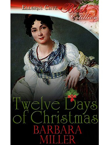 Twelve Days of Christmas (Cotillion Christmas Traditions) by Barbara Miller