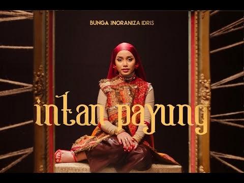 LIRIK LAGU INTAN PAYUNG | BUNGA FEAT NORANIZA IDRISZ (Official Music Video)