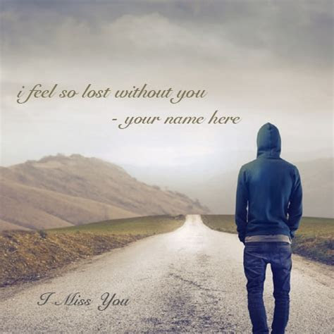 i feel so lost without you quotes name edit