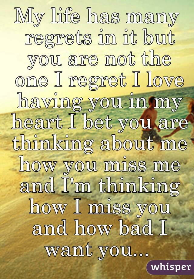 My Life Has Many Regrets In It But You Are Not The One I Regret I