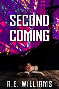 Second Coming by A.E. Williams