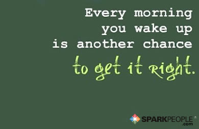 Every Morning That You Wake Up Is Another Chance To Get It R